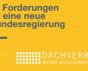 Dachverband Wiener Sozialeinrichtungen: 20 Forderungen an eine neue Bundesregierung