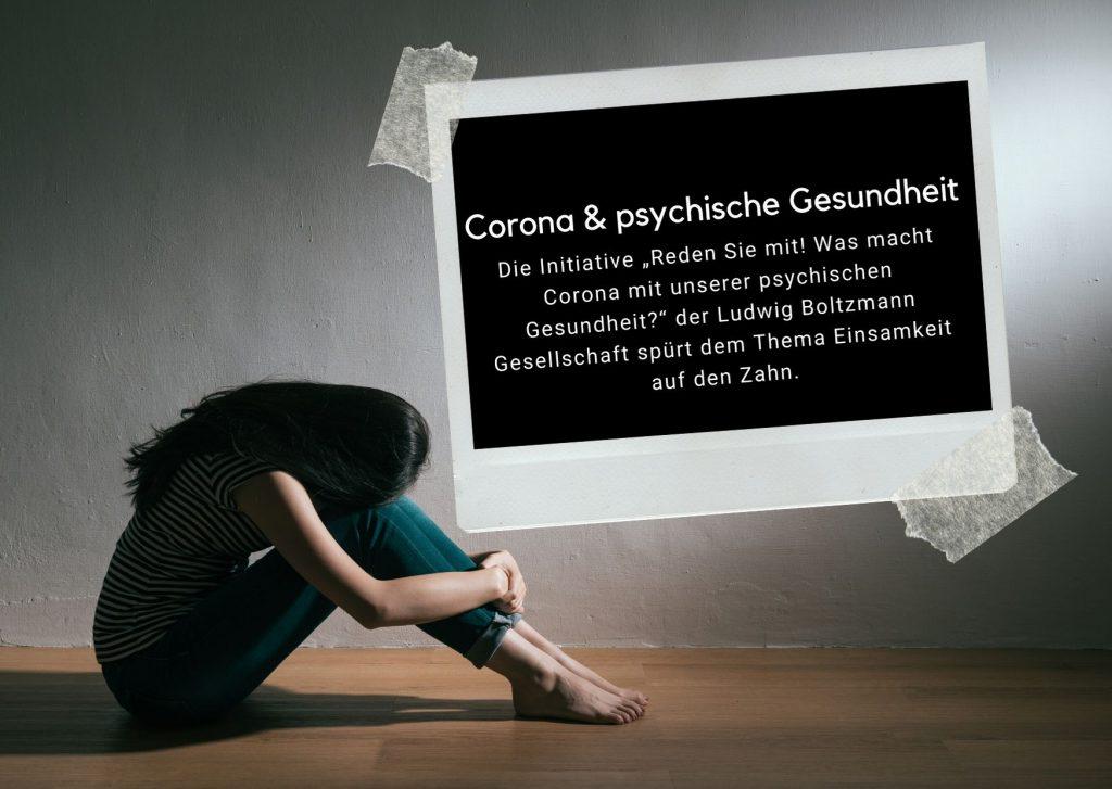 """Frau sitzt traurig auf dem Boden, davor Tafel mit Text: Corona & psychische Gesundheit. Die Initiative """"Reden Sie mit! Was macht Corona mit unserer psychischen Gesundheit?"""" der Ludwig Boltzmann Gesellschaft spürt dem Thema Einsamkeit auf den Zahn. Foto: Canva"""