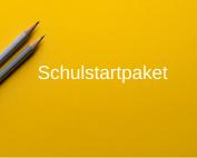 gelbes Rechteck mit Stiften, Text: Schulstartpaket, Credit: Unsplash