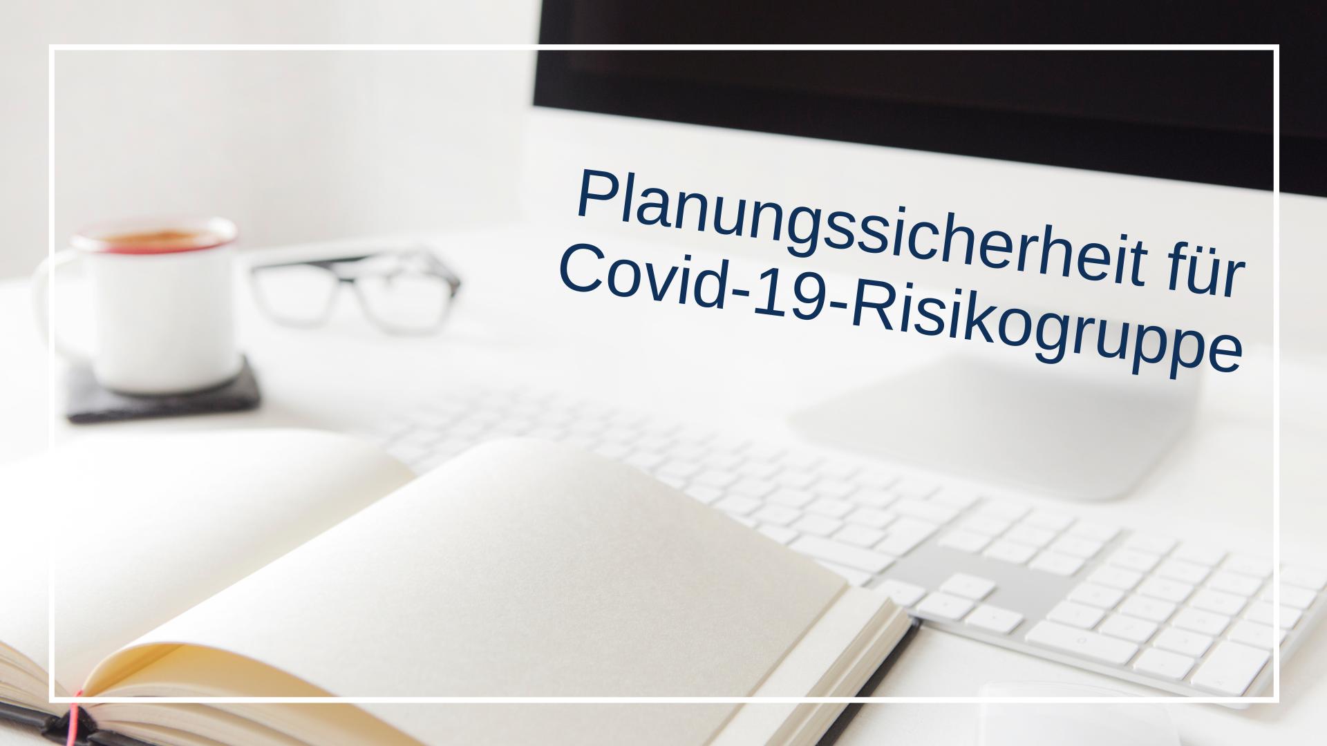 Pc und Klaneder, Text: Planungssicherheit für Covid-19-Risikogruppe, Credit: Canva